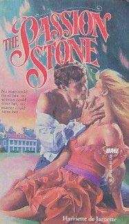 THE PASSION STONE - By Harriette de Jarnette - PB/1984 - Historical Romance