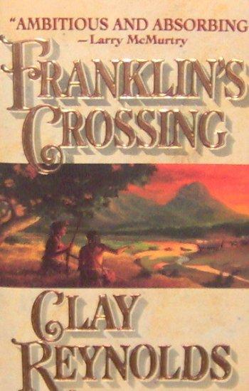 FRANKLINS CROSSING - By Clay Reynolds - PB/1993 - Western