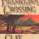 FRANKLINS CROSSING - By Clay Reynolds - PB/1993 - Western