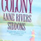 COLONY - By Anne Rivers Siddons - PB/1993 - Romance
