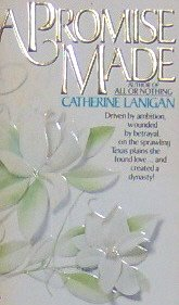 A PROMISE MADE - By Catherine Lanigan - PB/1990 - Romance