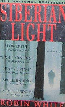 SIBERIAN LIGHT - By Robin White - PB/1998 - Suspense