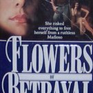 FLOWERS OF BETRAYAL - By June Triglia - PB/1991 - Romance