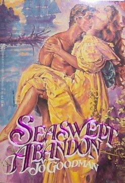 SEASWEPT ABANDON - By Jo Goodman - PB/1986 - Historical Romance