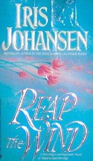 REAP THE WIND - By Iris Johansen - PB/1991 - Romance