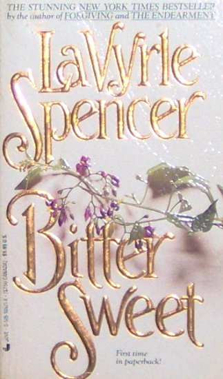 BITTER SWEET - By LaVyrle Spencer - PB/1991 - Romance