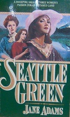 SEATTLE GREEN - By Jane Adams - PB/1990 - Historical