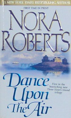 DANCE UPON THE AIR - By Nora Roberts - PB/2001 - Action Adventure