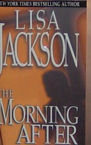 THE MORNING AFTER - By Lisa Jackson - PB/2004 - Suspense Romance