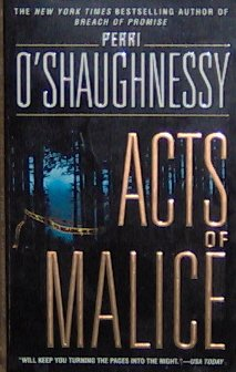 ACTS OF MALICE - By Perri O'Shaughnessy - PB/1999 - Mystery Thriller