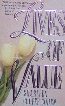 LIVES OF VALUE - Sharleen Cooper Cohen - PB/1991 - Suspense Romance