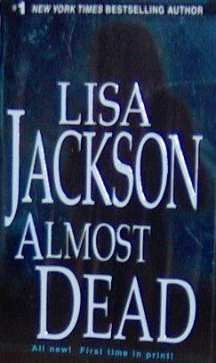 ALMOST DEAD - Lisa Jackson - PB/2007 - Mystery Thriller
