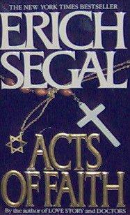 ACTS OF FAITH - Erich Segal - PB/1993 - Love Story Romance