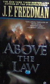 ABOVE THE LAW - J.F. FREEDMAN - pb/2001 - Legal Thriller