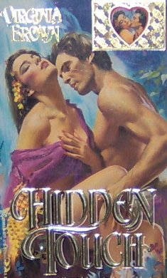 HIDDEN TOUCH - Virginia Brown - PB/1992 - Historical Romance