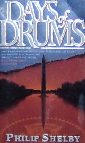DAYS OF DRUMS - Philip Shelby - PB/1997 - Political Thriller