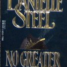 NO GREATER LOVE - Danielle Steel - PB/1991 - Romance
