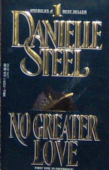 NO GREATER LOVE - Danielle Steel - PB/1991 - Romance