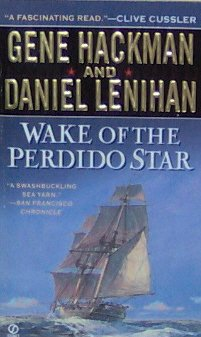 WAKE OF THE PERDIDO STAR - Gene Hackman & Daniel Leniham - PB/1999 - Adventure