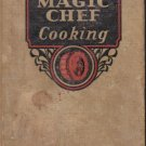 """Magic Chef Cooking"" Cookbook, Vintage 1935, CB10"