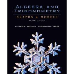 ALGEBRA & TRIG:GRAPHS & MODELS (TEXT ONLY) EDITON: 4/9 ISBN 0321501128