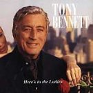 Here's to the Ladies by Tony Bennett (CD, Oct-1995, Columbia (USA)) NEW