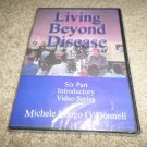 LIVING BEYOND DISEASE MICHELE LONGO O'DONNELL DVD (BRAND NEW)