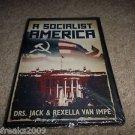 A SOCIALIST AMERICA DRS. JACK & REXELLA VAN IMPE DVD (BRAND NEW)