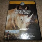SAVING A SPECIES THE RHINO STORY DVD BRAND NEW