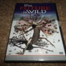 THE FUTURE IS WILD 5 MILLION YEARS ICE AGE DVD