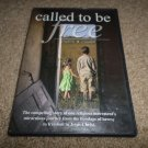 CALLED TO BE FREE COMPELLING STORY RELIGIOUS MIRACULOUS JOURNEY DVD