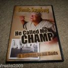 DENNIS SWANBERG HE CALLED ME CHAMP DVD