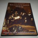 REDISCOVERING GOD IN AMERICAN II OUR HERITAGE HOSTED NEWT CALLISTA GINGRICH DVD