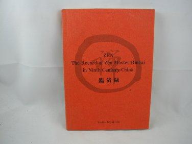 Zen The Record of Zen Master Rinzai in Ninth Century China Yoshio Miyakoshi