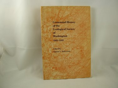 Centennial History of the Geological Society of Washington 1893-1993