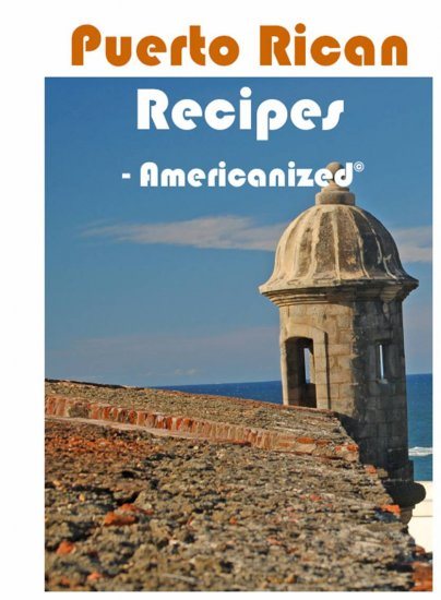 Puerto Rican Recipes-Americanized