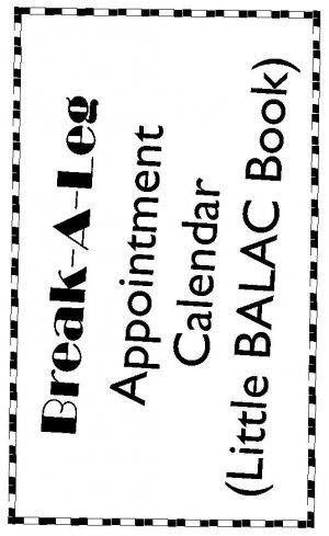 Break-A-Leg Appointment Calendar for Actors