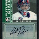 2008-09 ITG BTP Between the Pipes Future Stars Autograph  A-CPI  Chet Pickard