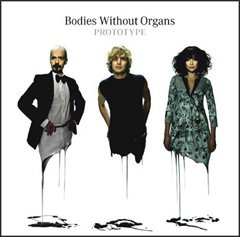 Bodies Without Organs - Prototype (CD, Import)