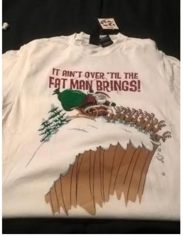 Dec 25 Brand Mens Tee - It Ain't Over Til the Fat Man Brings White Tee NEW
