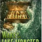 Wake of the Lake Monster: Book 3 of The Cryptids Trilogy by Dallas Tanner