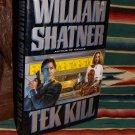 Tek Kill by William Shatner HB w/ Jacket First Edition