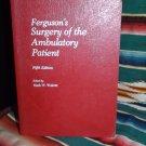 Vintage Ferguson's Surgery of the Ambulatory Patient