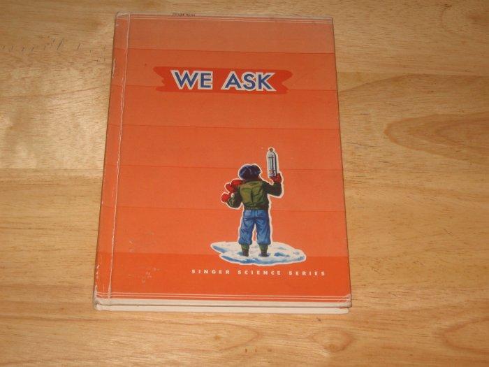 1955 Children's School Science Primer-WE ASK