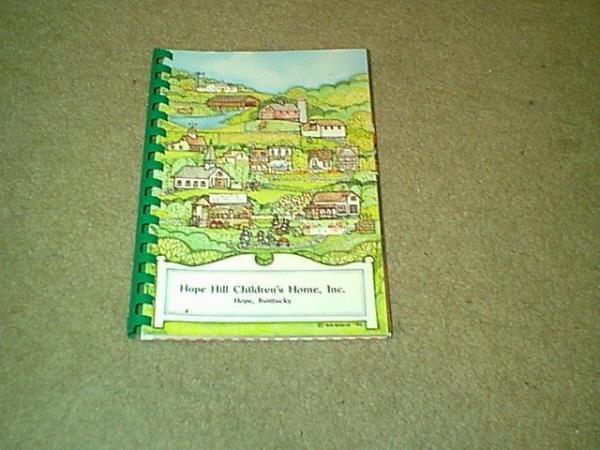 Hope Hill Children's Home Inc. Cookbook-Hope KY