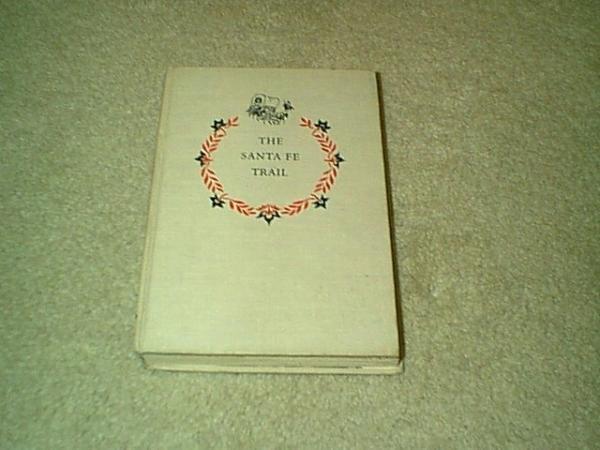 The Santa Fe Trail-1951 Landmark HC Book
