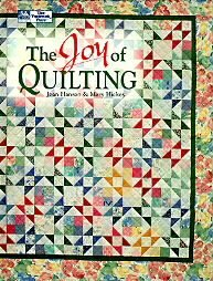 The Joy of Quilting by Joan Hanson & Mary Hickey