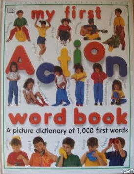 My First Action Word Book-Large Dorling Kindersley Book