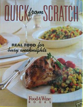 QUICK FROM SCRATCH-Real Food for Busy Weeknights-Food&Wine Books