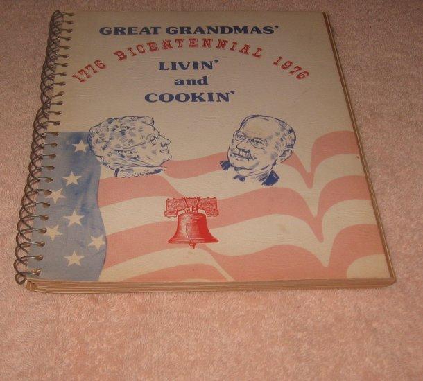Great Grandmas' Livin' and Cookin 1776-1976 Bicentennial Cookbook